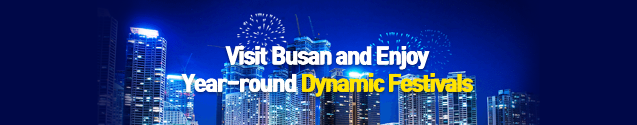 Visit Busan and Enjoy Year-round Dynamic Festivals